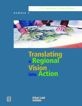 Translating a Regional Vision Into Action: ULI Land Use Policy Forum, March 8, 2005