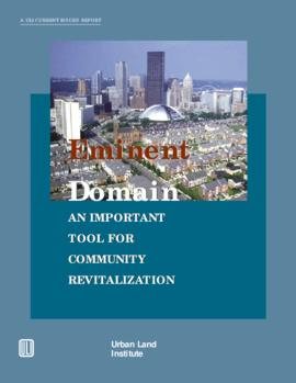 Eminent Domain: An Important Tool for Community Revitalization