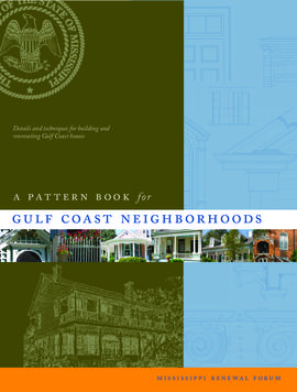 A Pattern Book For Gulf Coast Neighborhoods : Details and Techniques for Building and Renovating Gulf Coast Houses.