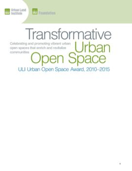 Transformative Urban Open Space: ULI Urban Open Space Award, 2010-2015